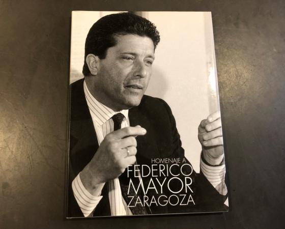 "LIBRO HOMENAJE  FEDERICO MAYOR ZARAGOZA ""ESPAÑOL UNIVERSAL"" 1999"