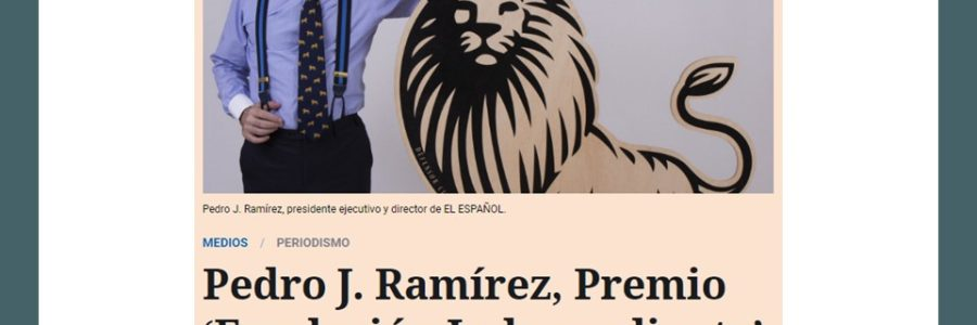 Pedro J. Ramírez, Premio 'Fundación Independiente' de Periodismo Camilo José Cela 2019
