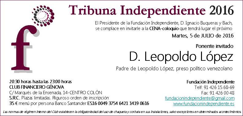 5/07/16 TRIBUNA INDEPENDIENTE D. LEOPOLDO LÓPEZ