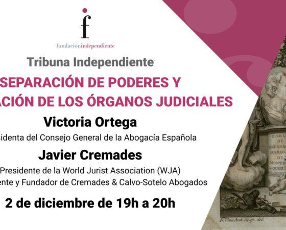 """Tribuna Independiente """"Separación de poderes y renovación de los órganos judiciales"""""""