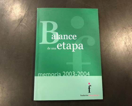 BALANCE DE UNA ETAPA -Memoria 2003-2004